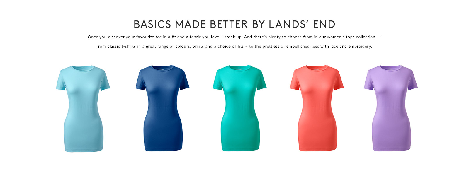 BASICS MADE BETTER BY LANDS' END