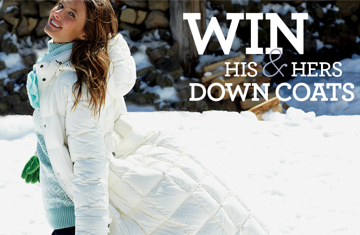 Win his and hers down coats